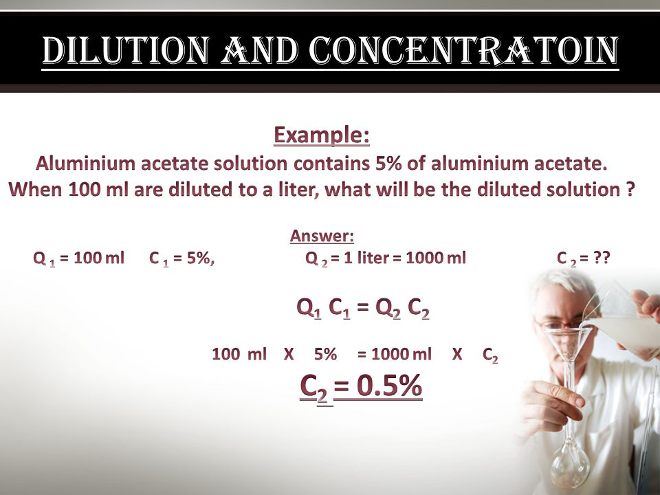 DILUTION AND CONCENTRATOIN