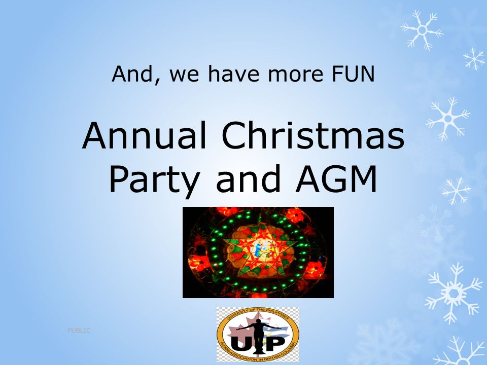 And, we have more FUN Annual Christmas Party and AGM