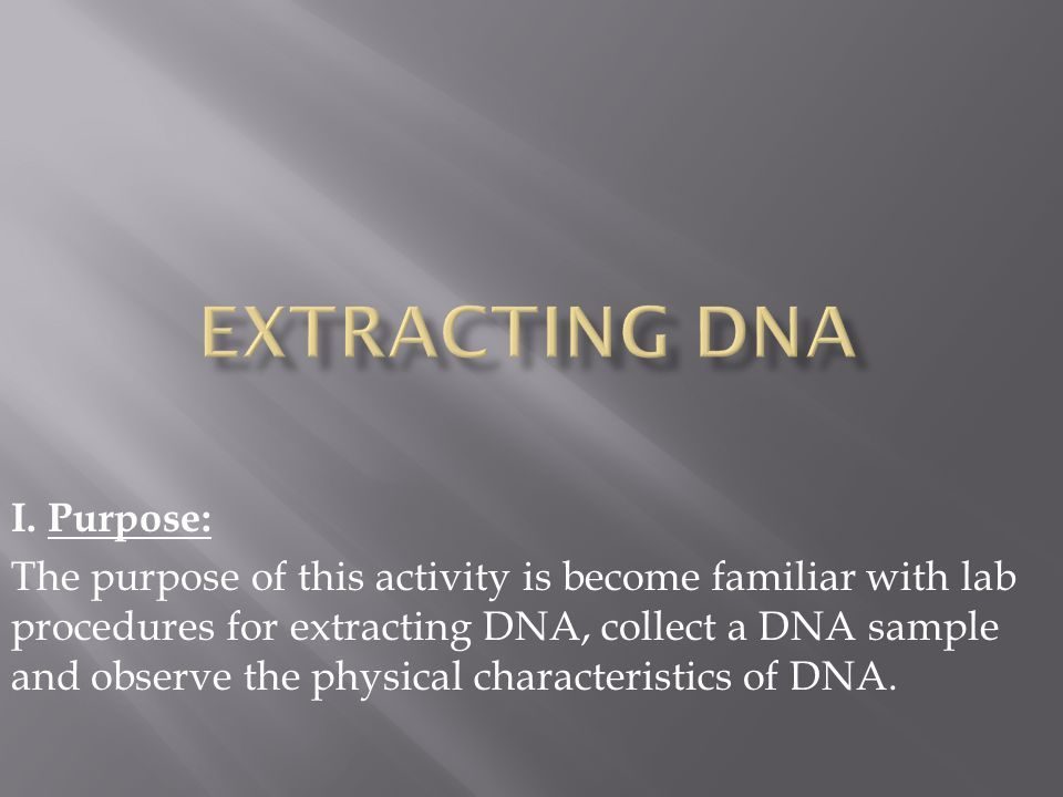 Extracting DNA I. Purpose: