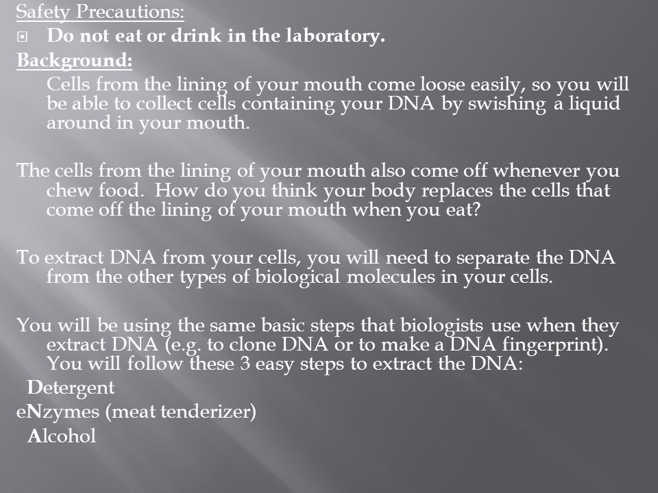 Safety Precautions: Do not eat or drink in the laboratory. Background: