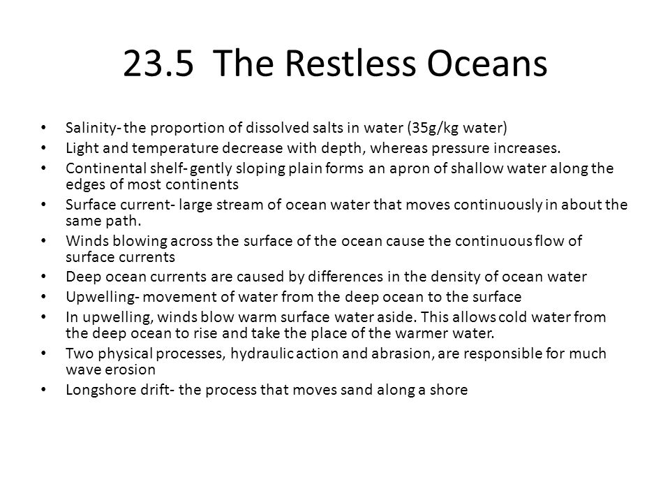 23.5 The Restless Oceans Salinity- the proportion of dissolved salts in water (35g/kg water)