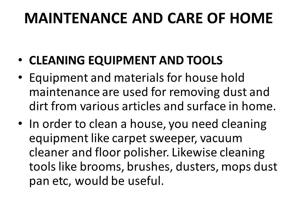 MAINTENANCE AND CARE OF HOME