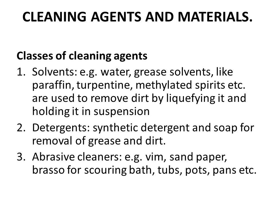 CLEANING AGENTS AND MATERIALS.