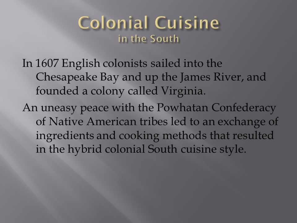Colonial Cuisine in the South