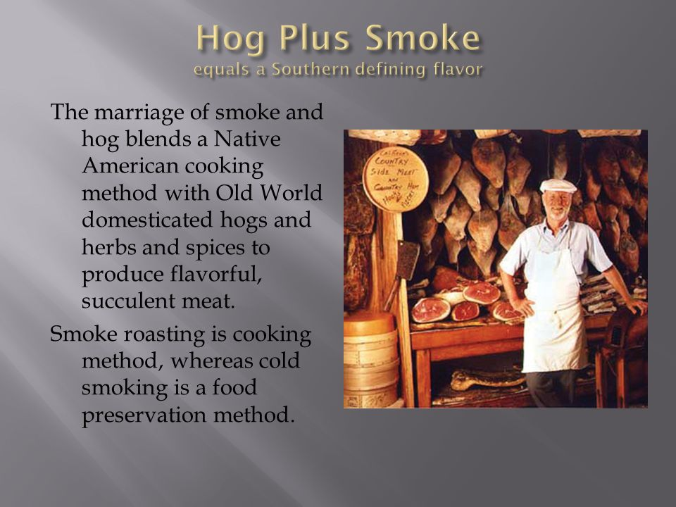 Hog Plus Smoke equals a Southern defining flavor