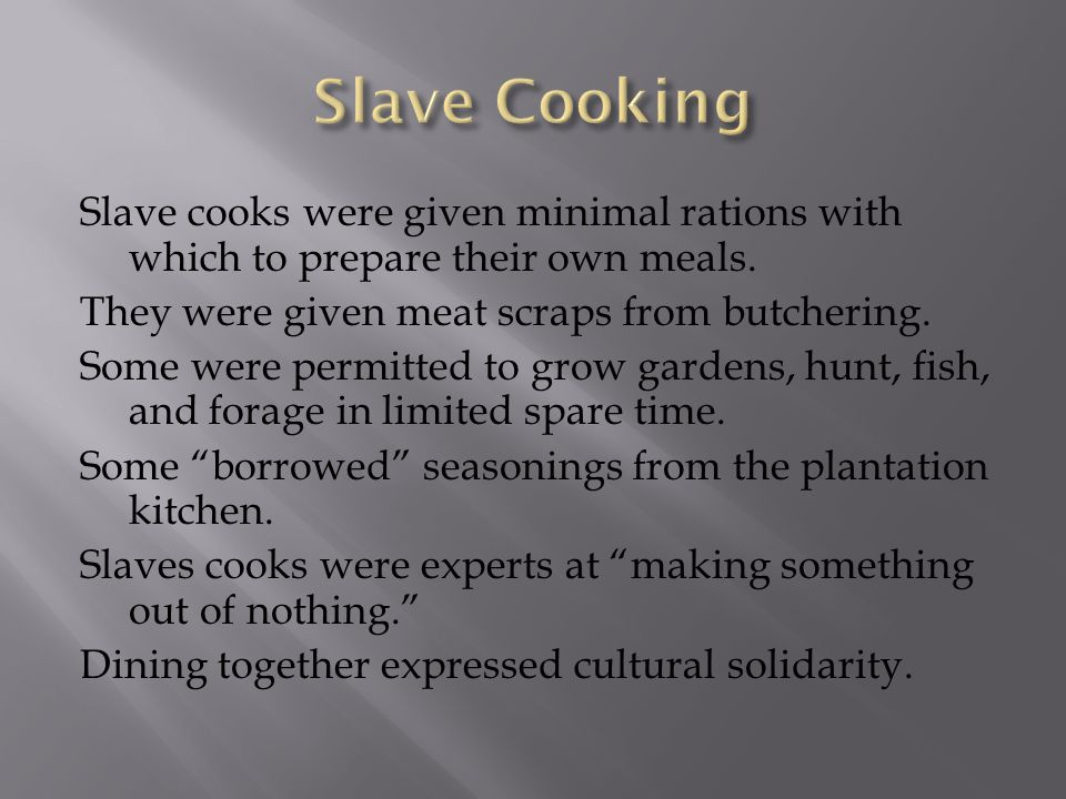 Slave Cooking