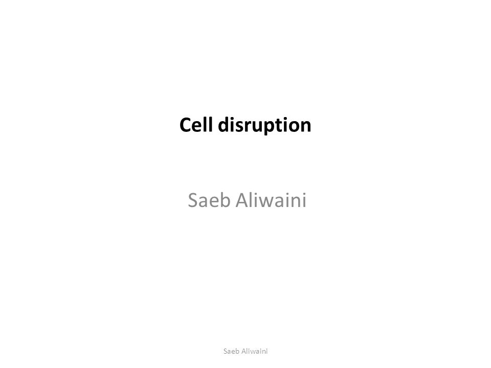 Cell disruption Saeb Aliwaini Saeb Aliwaini