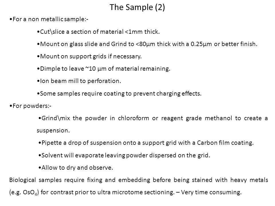 The Sample (2) •For a non metallic sample:-