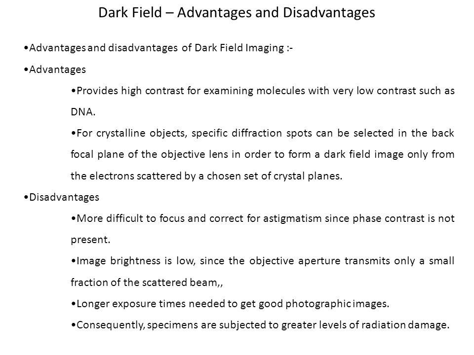 Dark Field – Advantages and Disadvantages