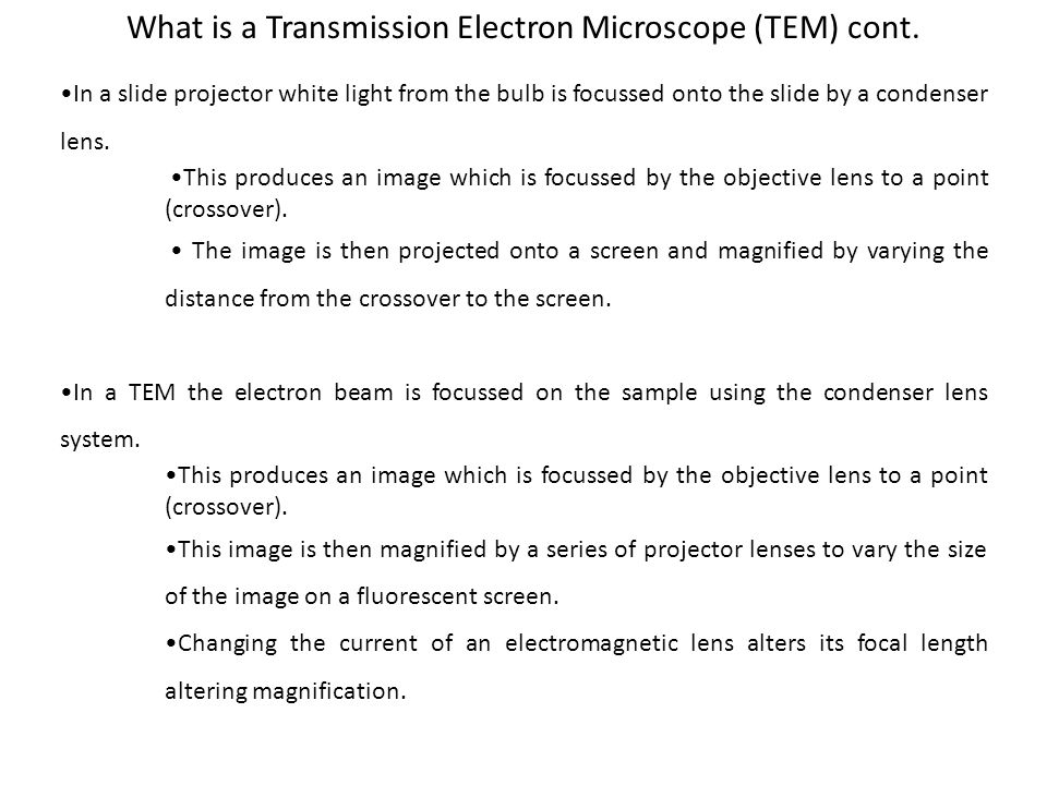 What is a Transmission Electron Microscope (TEM) cont.