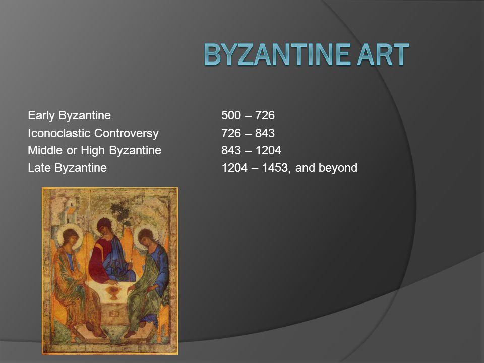 Byzantine art Early Byzantine 500 – 726