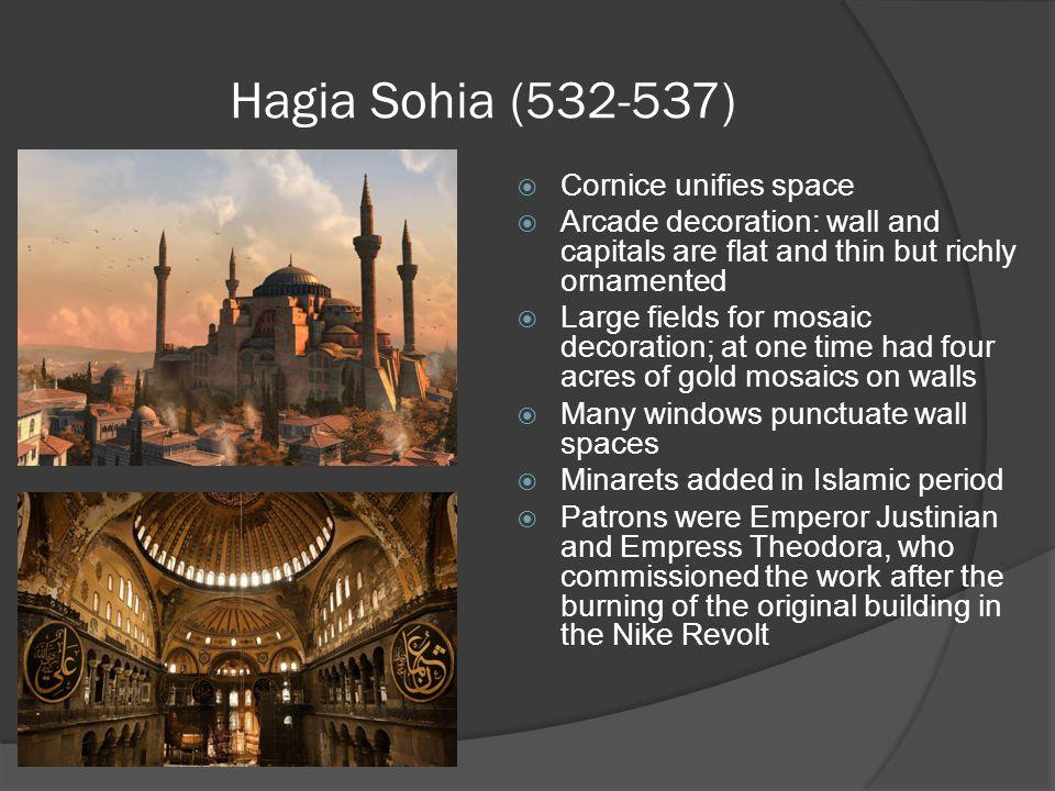 Hagia Sohia (532-537) Cornice unifies space