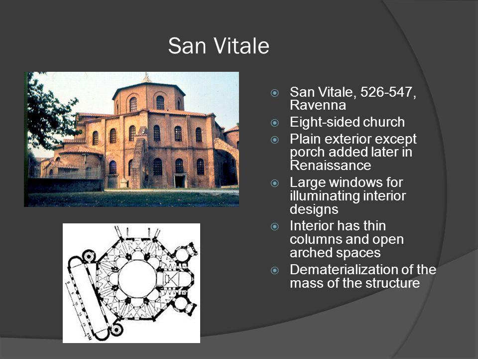 San Vitale San Vitale, 526-547, Ravenna Eight-sided church