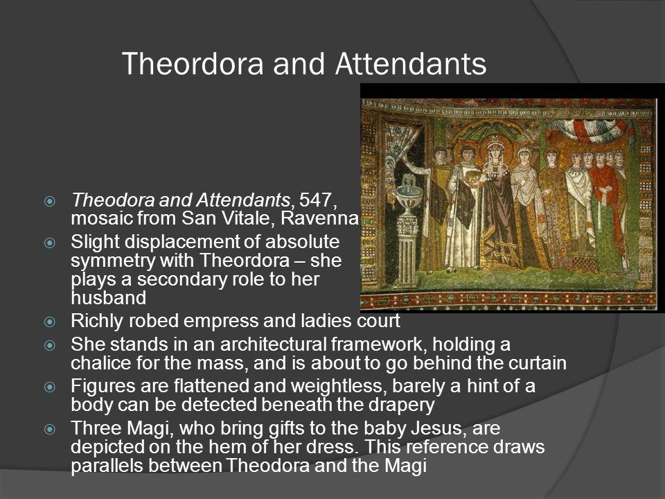 Theordora and Attendants