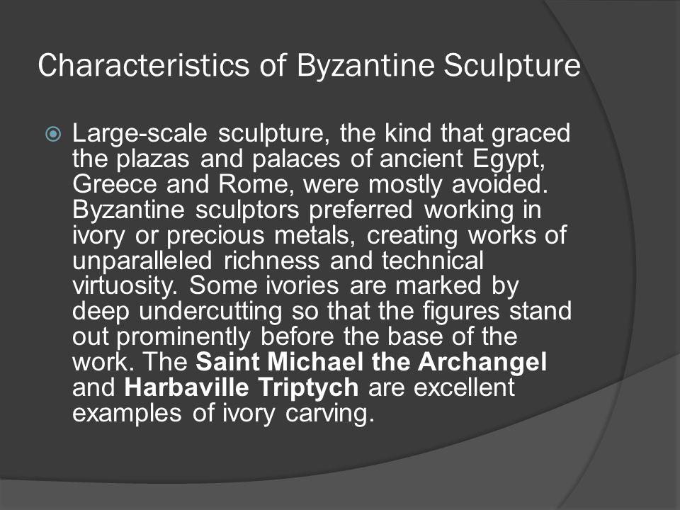 Characteristics of Byzantine Sculpture