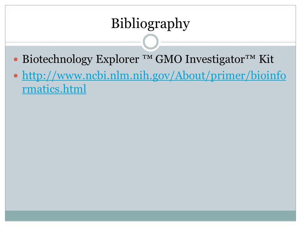 Bibliography Biotechnology Explorer ™ GMO Investigator™ Kit