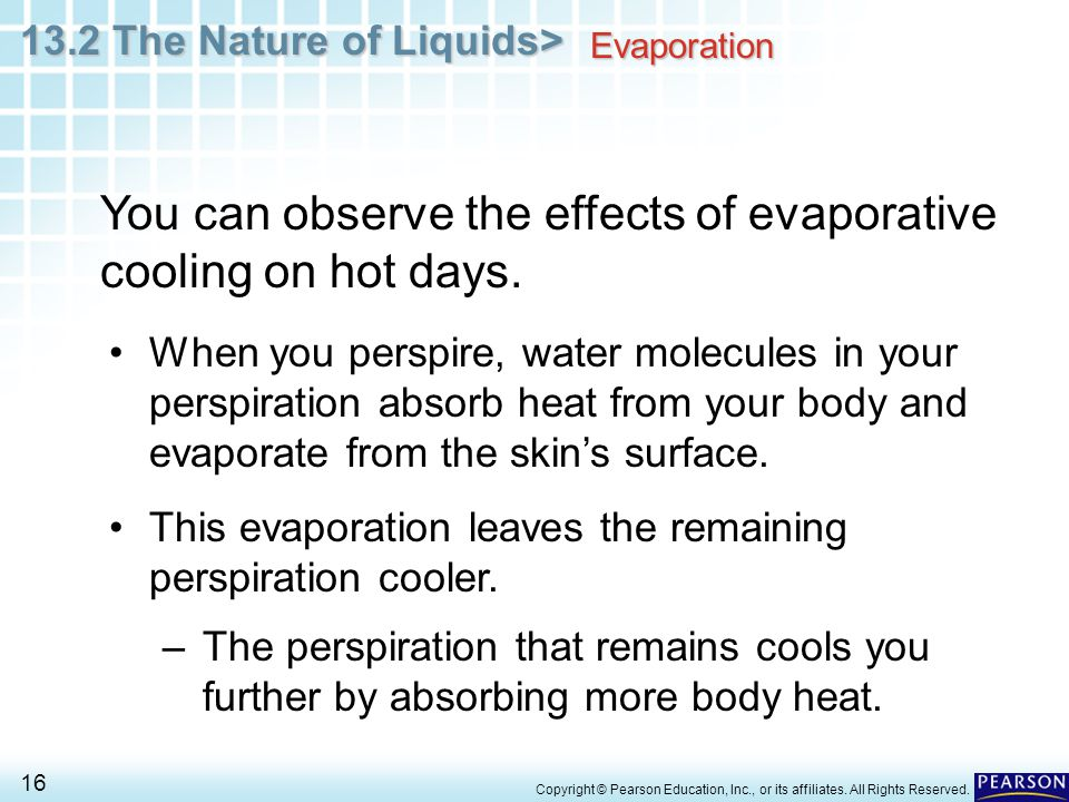 You can observe the effects of evaporative cooling on hot days.
