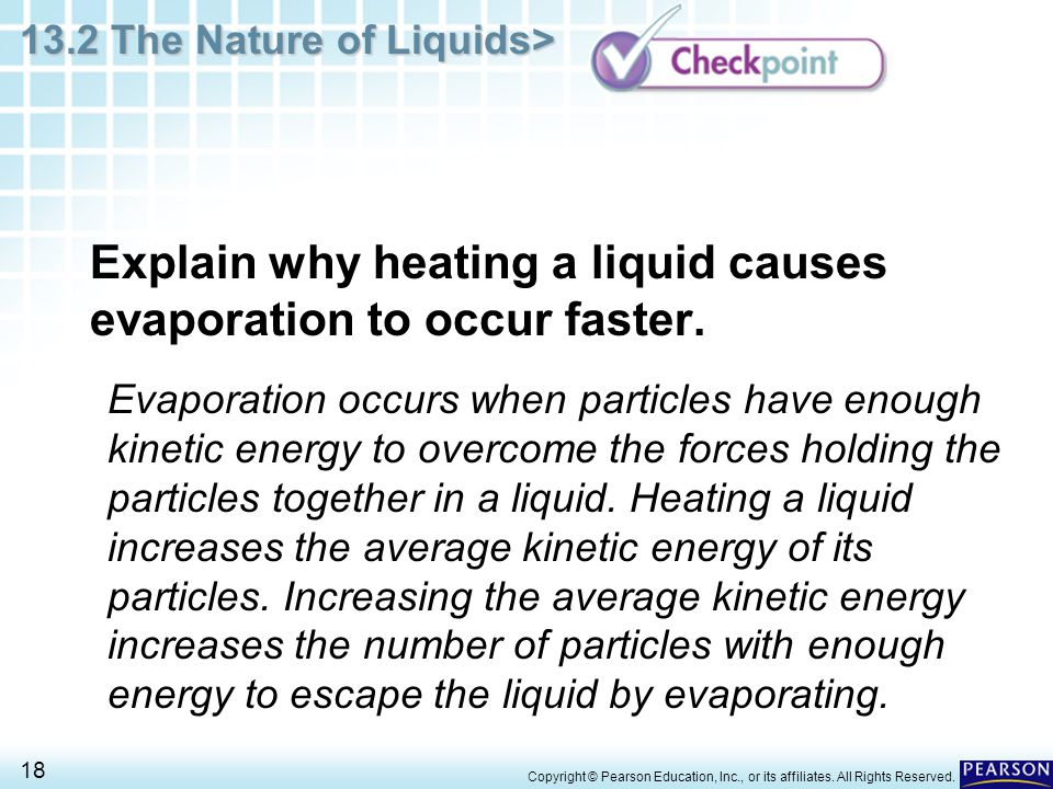 Explain why heating a liquid causes evaporation to occur faster.