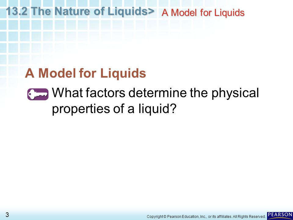 What factors determine the physical properties of a liquid