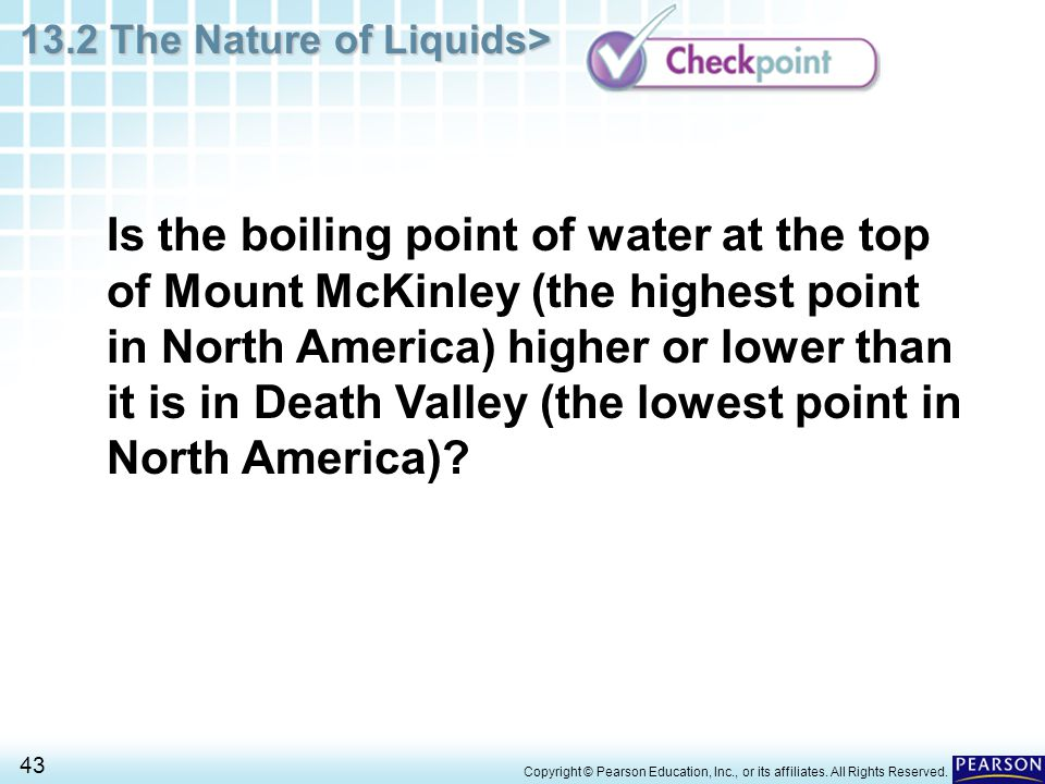 Is the boiling point of water at the top of Mount McKinley (the highest point in North America) higher or lower than it is in Death Valley (the lowest point in North America)