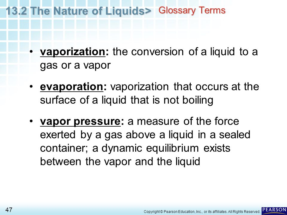 vaporization: the conversion of a liquid to a gas or a vapor