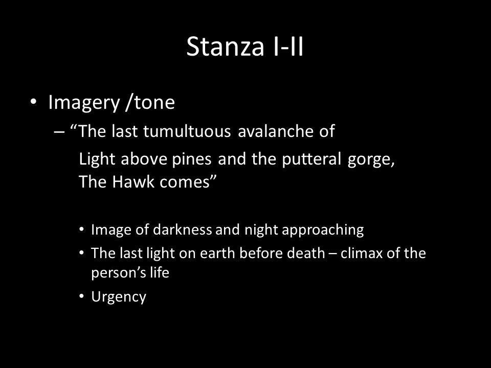 Stanza I-II Imagery /tone The last tumultuous avalanche of