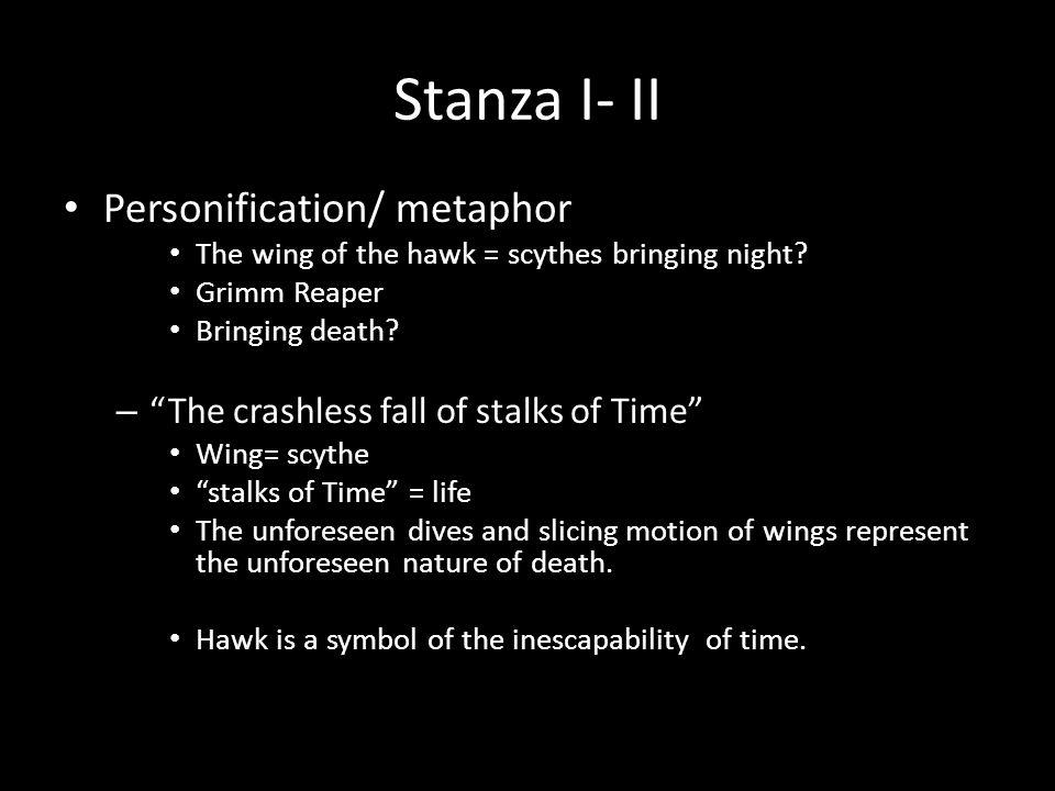 Stanza I- II Personification/ metaphor