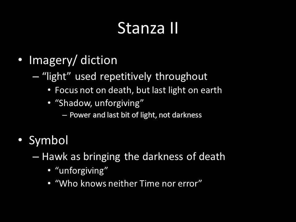 Stanza II Imagery/ diction Symbol light used repetitively throughout