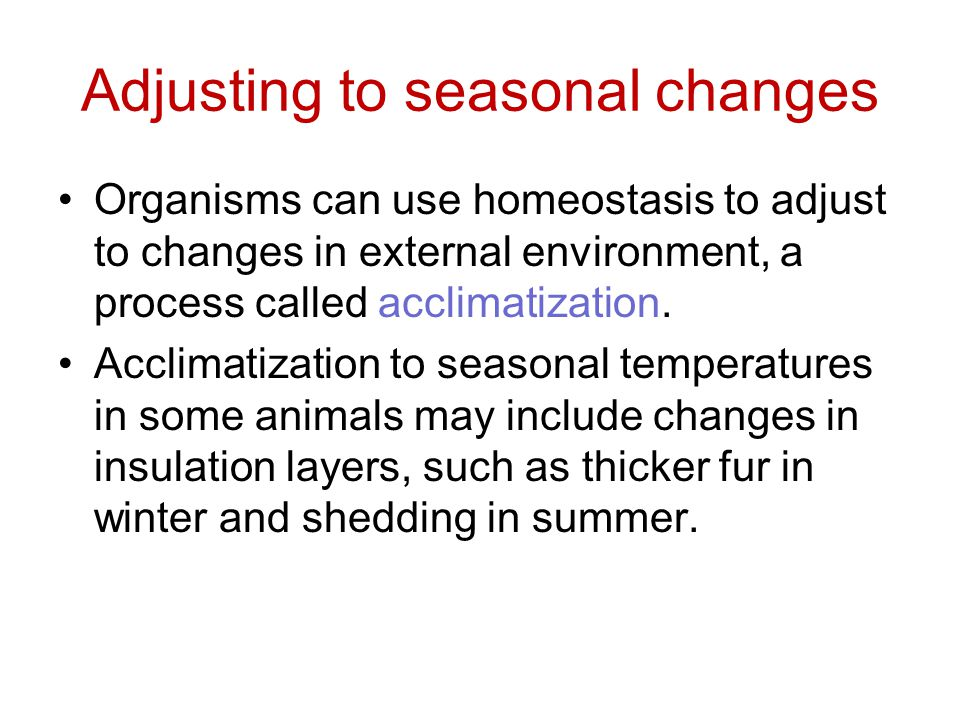 Adjusting to seasonal changes