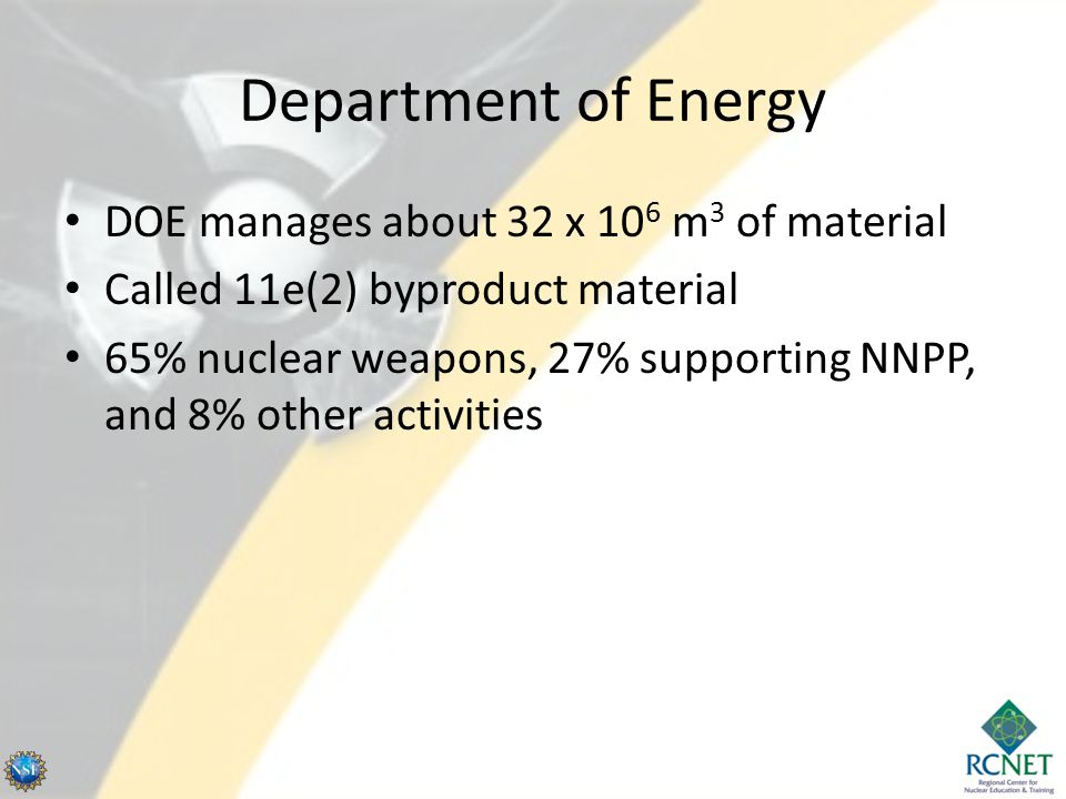 Department of Energy DOE manages about 32 x 106 m3 of material