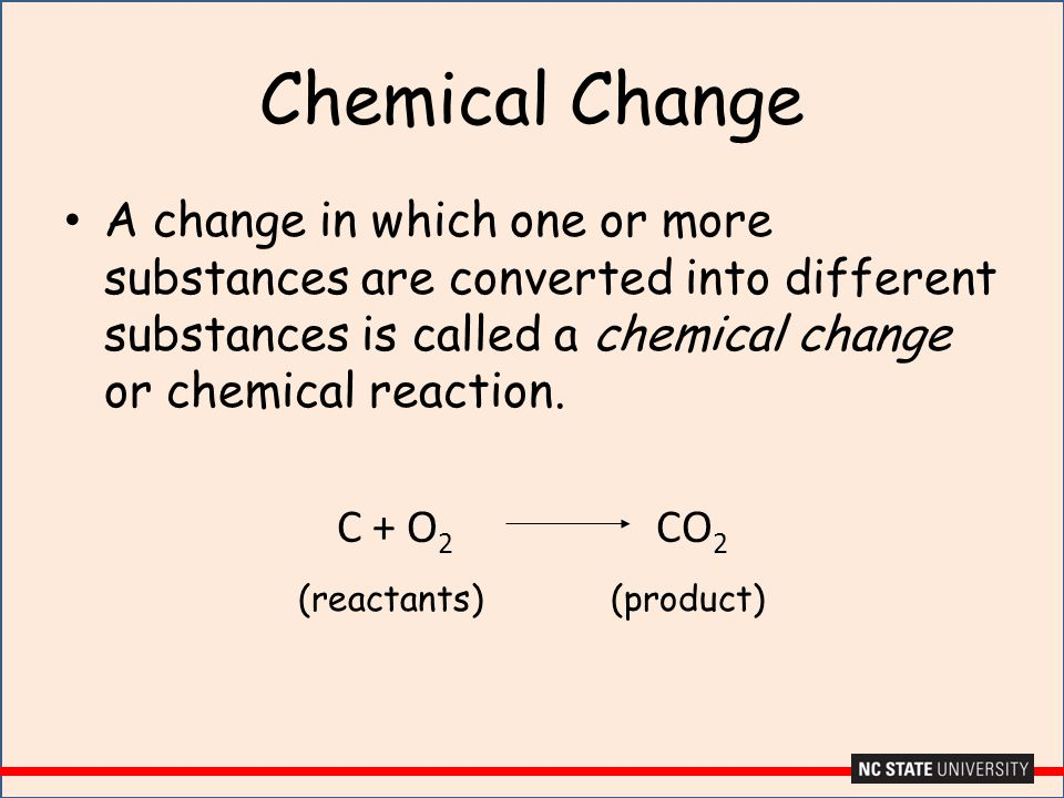 Chemical Change A change in which one or more substances are converted into different substances is called a chemical change or chemical reaction.