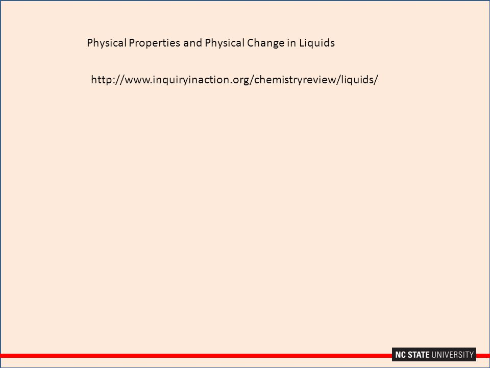 Physical Properties and Physical Change in Liquids