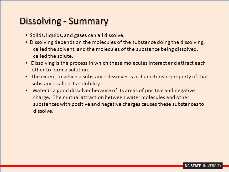 Dissolving - Summary Solids, liquids, and gases can all dissolve.