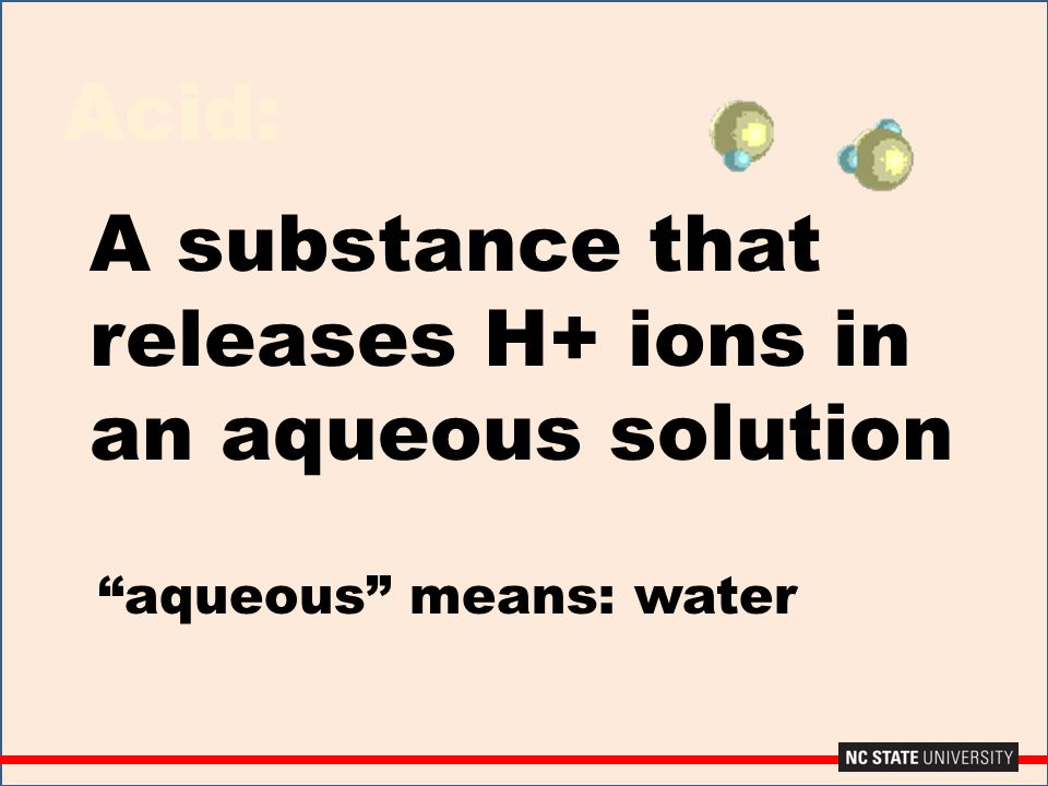 A substance that releases H+ ions in an aqueous solution