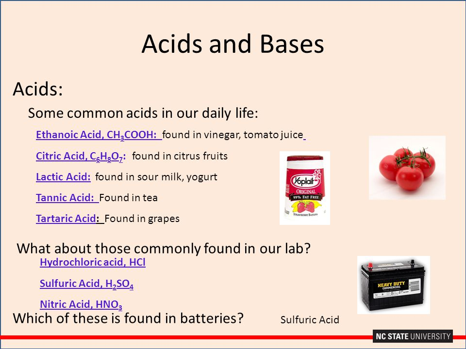 Acids and Bases Acids: Some common acids in our daily life: