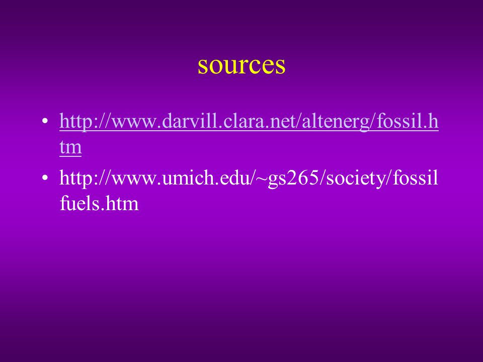 sources http://www.darvill.clara.net/altenerg/fossil.htm