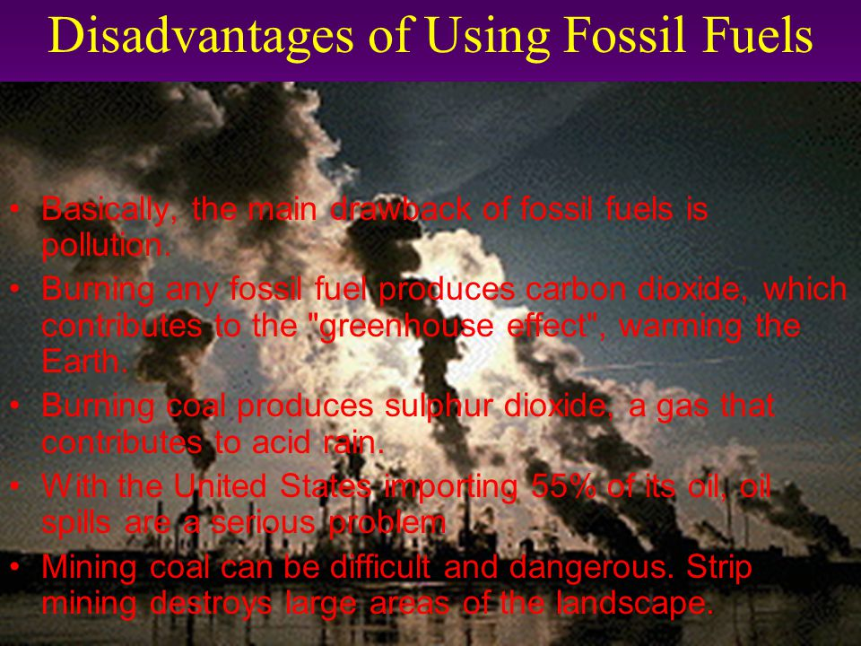 Disadvantages of Using Fossil Fuels