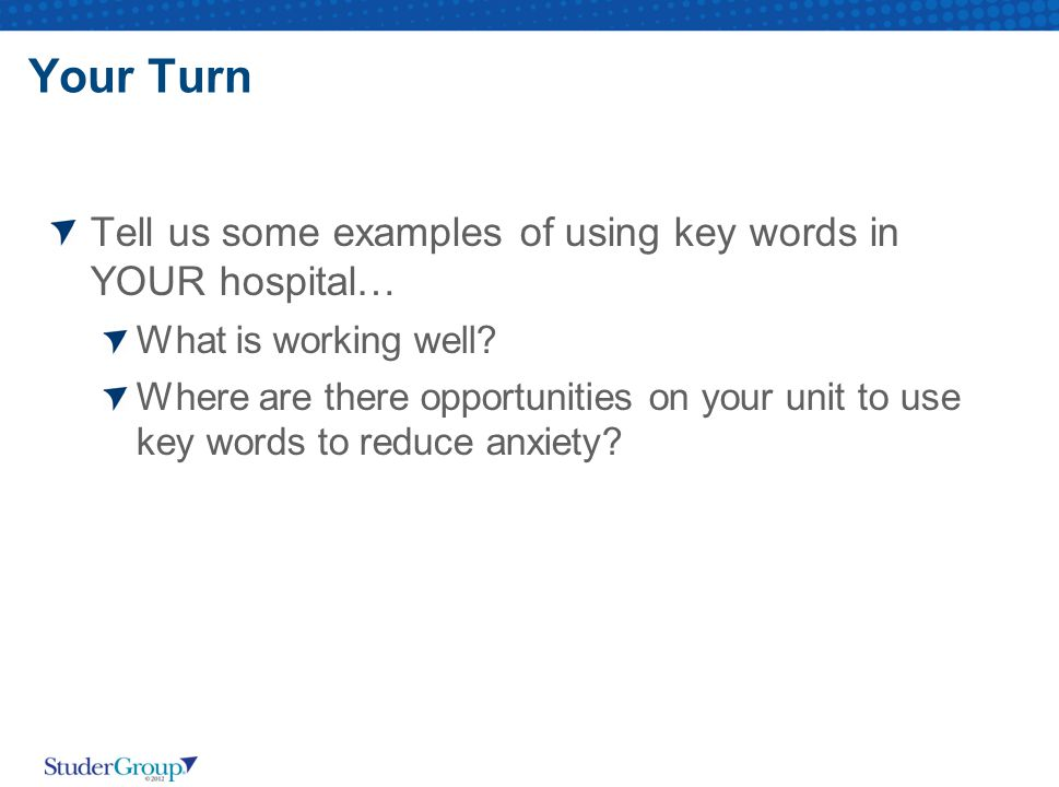 Your Turn Tell us some examples of using key words in YOUR hospital…