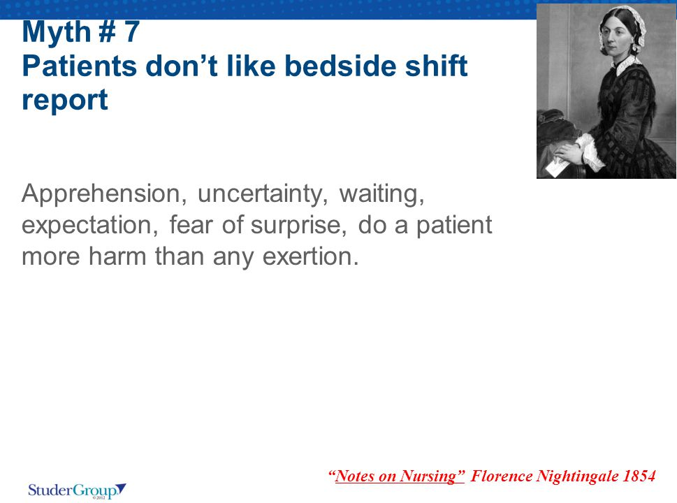 Myth # 7 Patients don't like bedside shift report