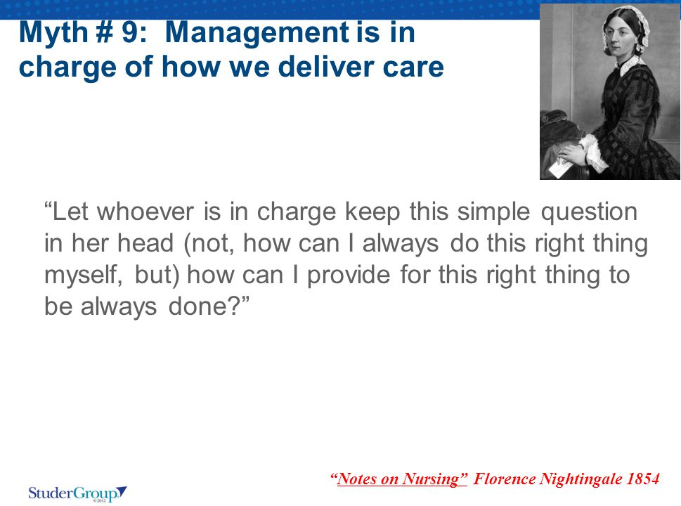 Myth # 9: Management is in charge of how we deliver care