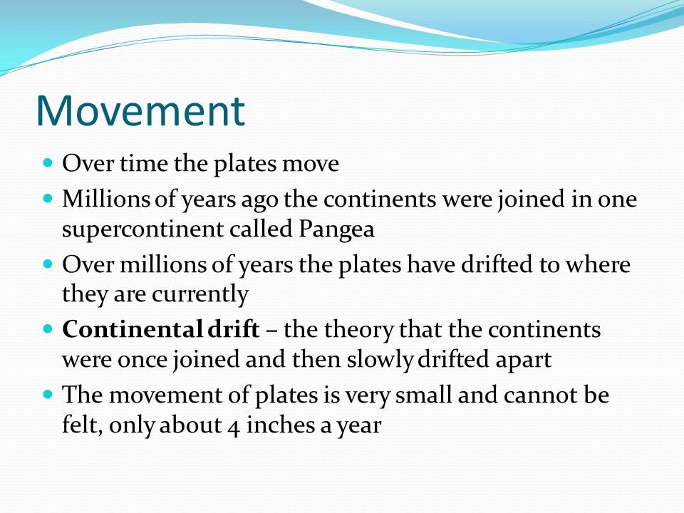 Movement Over time the plates move
