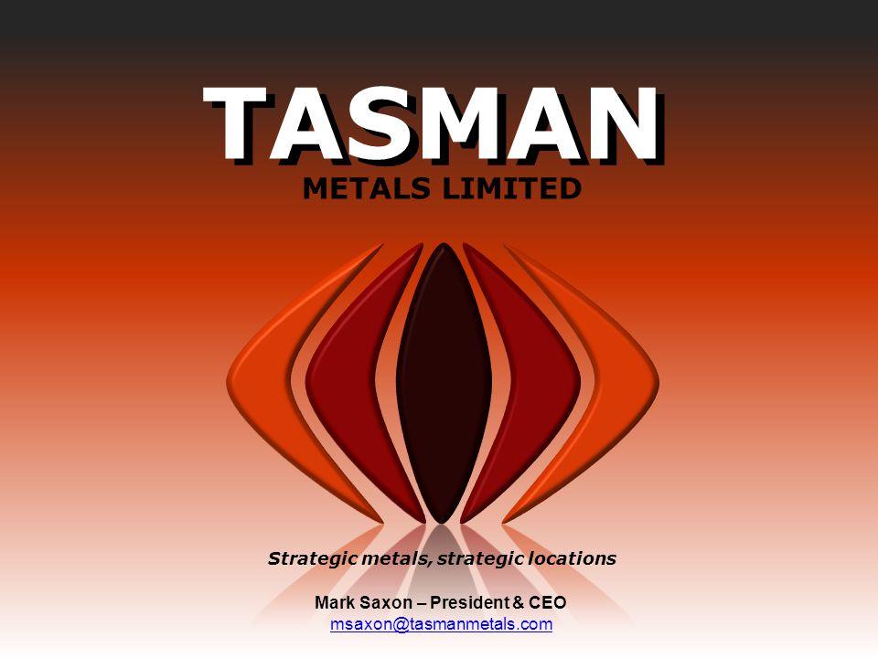 Strategic metals, strategic locations Mark Saxon – President & CEO