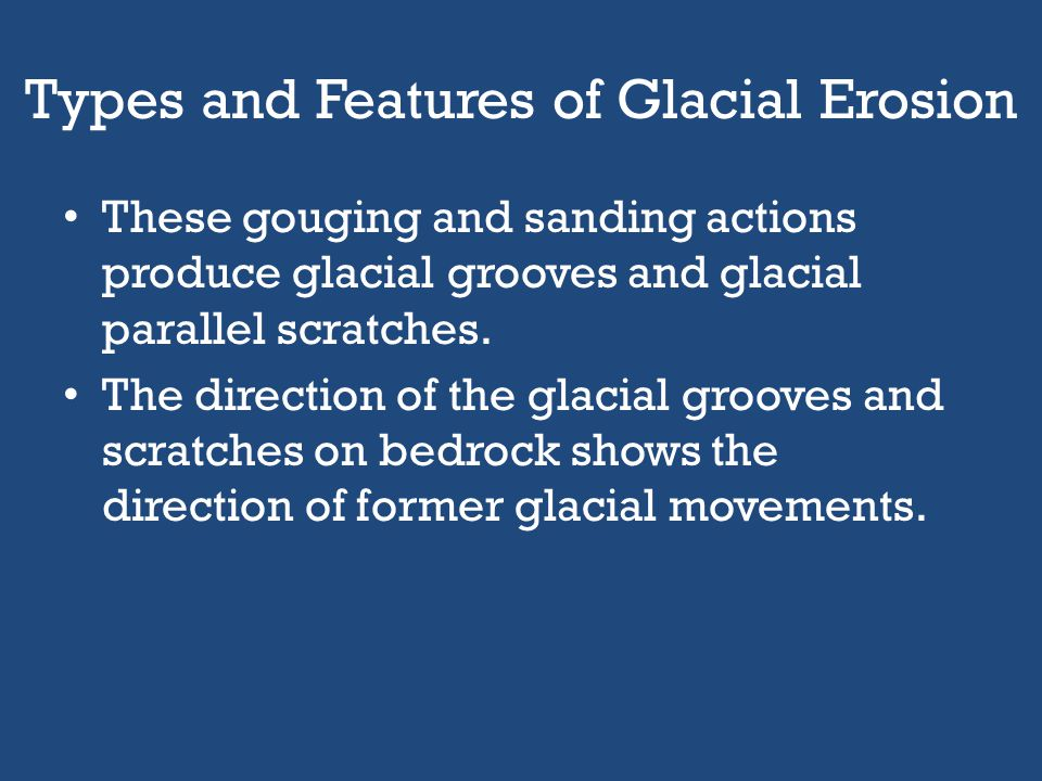 Types and Features of Glacial Erosion