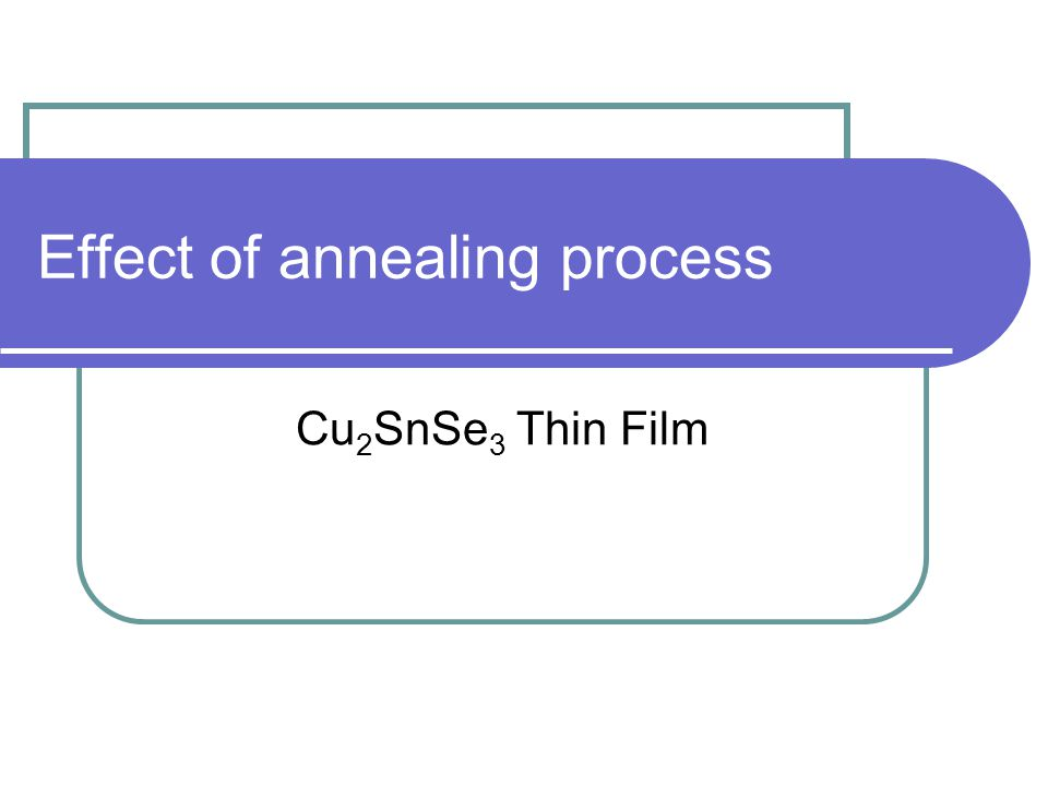 Effect of annealing process