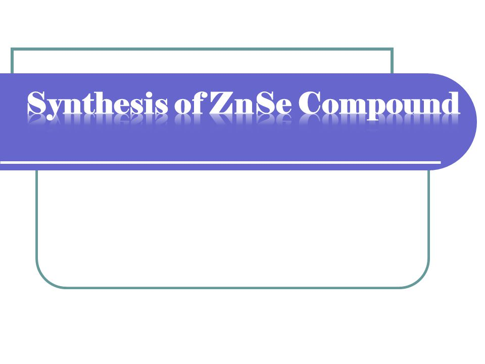 Synthesis of ZnSe Compound