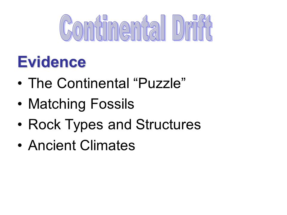 Evidence Continental Drift The Continental Puzzle Matching Fossils