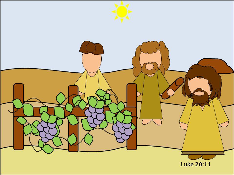 Luke 20:11