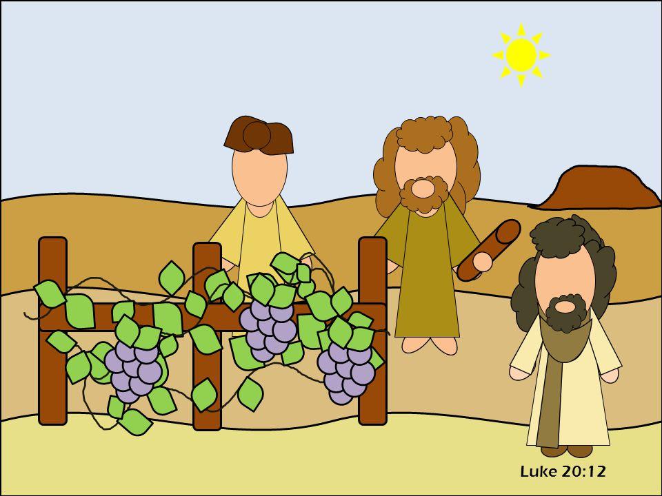 Luke 20:12