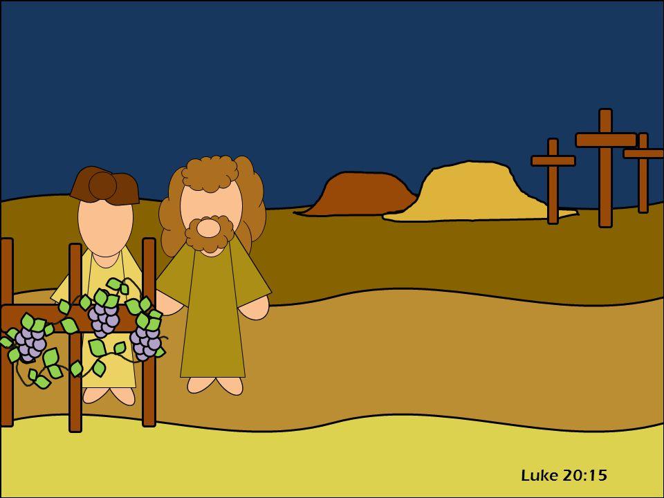 Luke 20:15