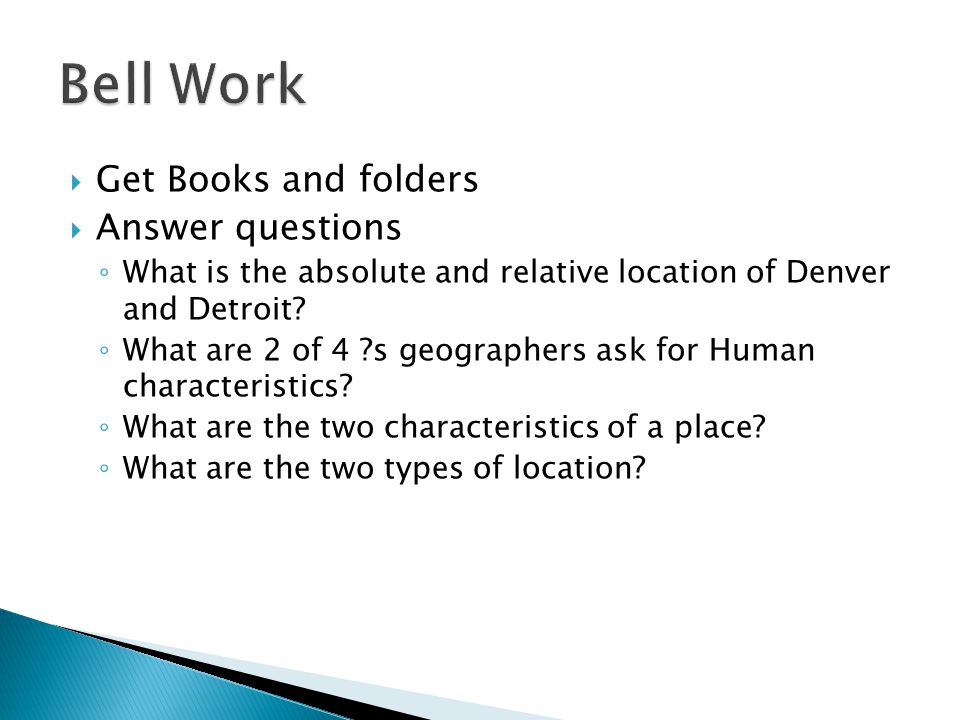 Bell Work Get Books and folders Answer questions